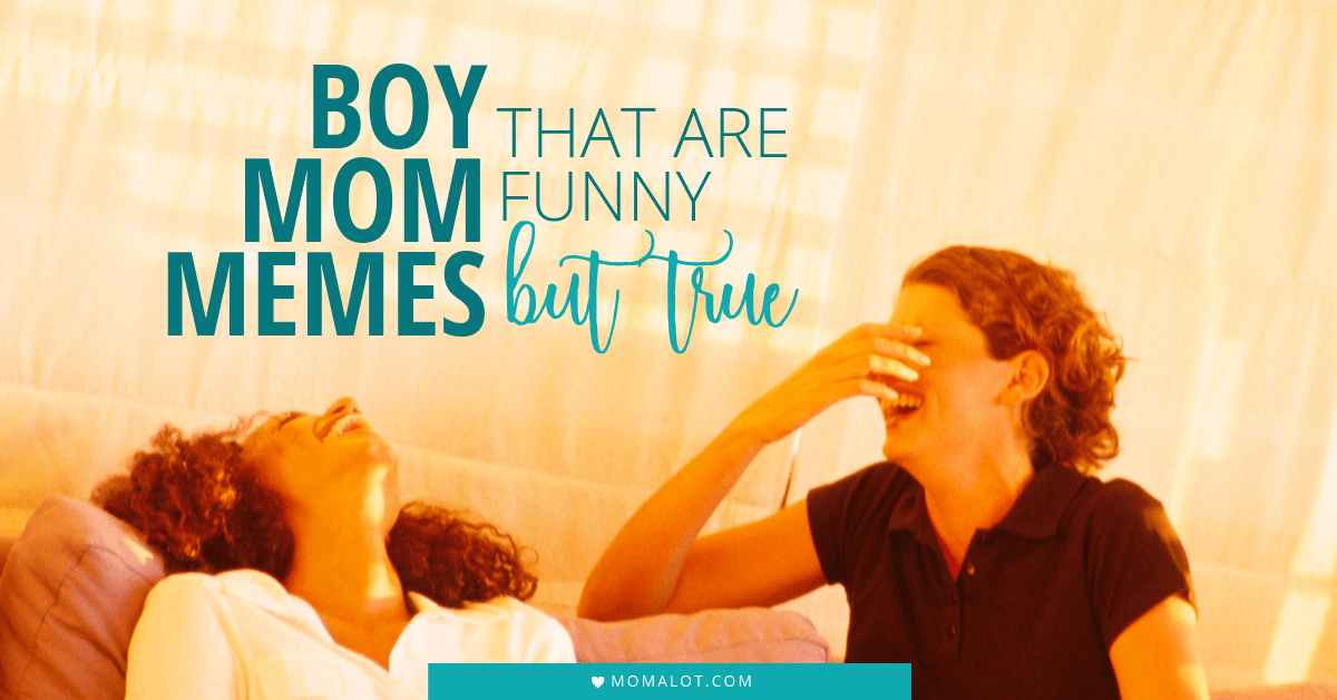 Boy Mom Quotes & Memes that are funny but true - Momalot