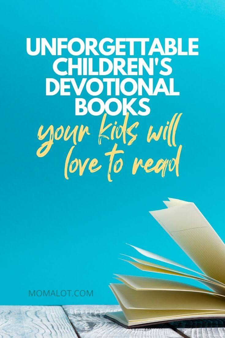 Unforgettable Children's Devotional Books Your Kids Will Love to Read