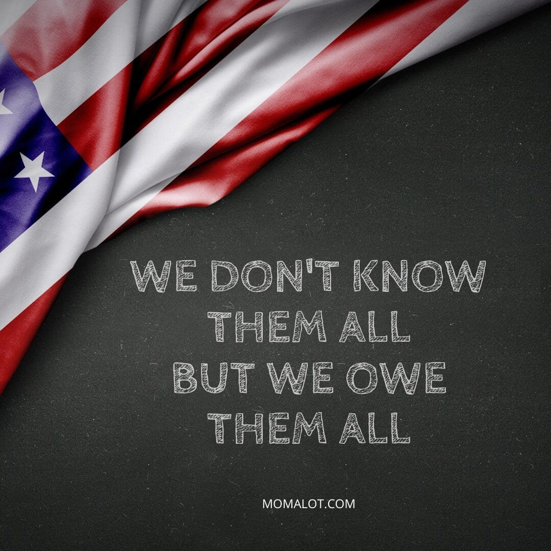 memorial day flag - we don't know them all but we owe them all